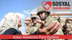 2019 Asker Ailelerine (Eşlerine) Para Yardımı Şartları