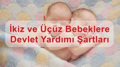 İkiz ve Üçüz Bebeklere Devlet Yardımı Şartları