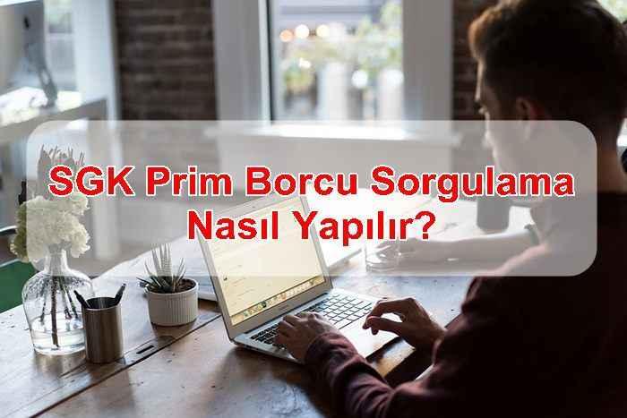 Photo of SGK Prim Borcu Sorgulama Nasıl Yapılır, Nereden Öğrenilir?