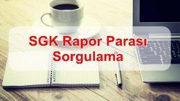 2019 SGK Rapor Parası Sorgulama