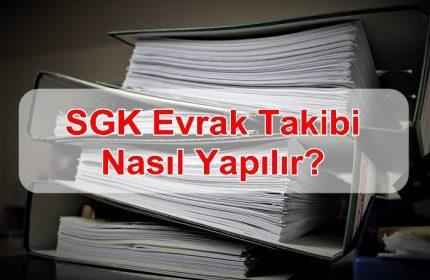 SGK Evrak Takibi Nasıl Yapılır?