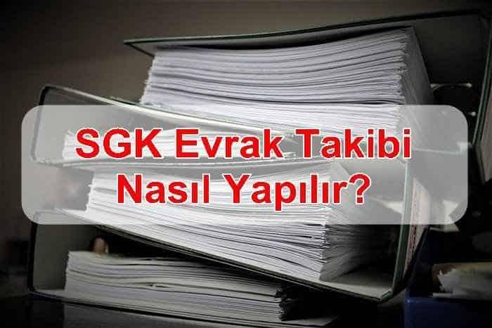 Photo of SGK Evrak Takip ve Kayıt Sorgulama Nasıl Yapılır, Nereden Öğrenilir?