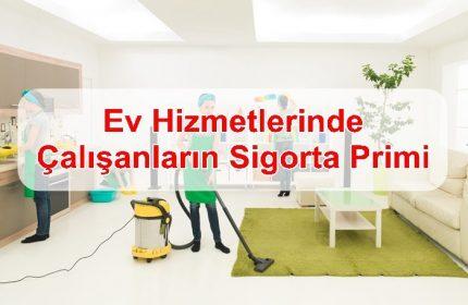 2019 Ev Hizmetlerinde Çalışanların Sigorta Primi