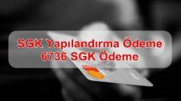 SGK Yapılandırma Ödeme, 6736 SGK Ödeme