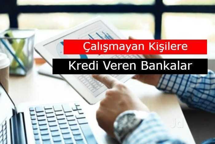 Photo of 2020 Çalışmayan Kişilere Kredi Veren Bankalar Hangileridir?